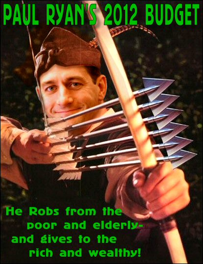 Paul Ryan's 2012 Budget - He Robs from the poor and elderly - and gives to the rich and wealthy!